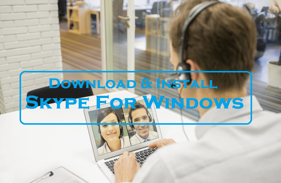 Download Skype for windows 10 : Free latest Version